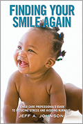 Finding Your Smile Again: A Child Care Professional's Guide to Reducing Stress and Avoiding Burnout