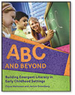 ABC and Beyond: Building Emergent Literacy in Early Childhood Settings