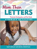 More Than Letters: Literacy Activities for Preschool, Kindergarten, and First Grade