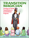 Transition Magician: Strategies for Guiding Young Children in Early Childhood Programs