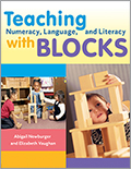 Teaching Numeracy, Language, and Literacy with Blocks