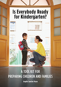 Is Everybody Ready for Kindergarten?: A Tool Kit for Preparing Children and Families