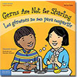 Germs Are Not for Sharing/Los germenes no son para compartir