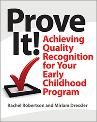 Prove It!: Achieving Quality Recognition for Your Early Childhood Program