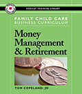 Family Child Care Business Curriculum: Money Management and Retirement