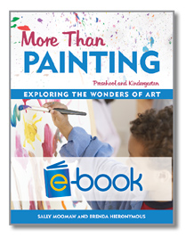 More Than Painting (e-book): Exploring the Wonders of Art in Preschool and Kindergarten