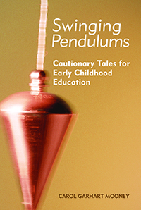 Swinging Pendulums: Cautionary Tales for Early Childhood Education