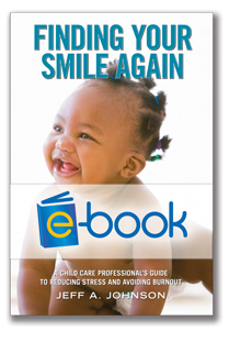Finding Your Smile Again (e-book): A Child Care Professional's Guide to Reducing Stress and Avoiding Burnout