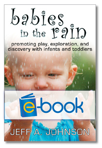 Babies in the Rain (e-book): Promoting Play, Exploration, and Discovery with Infants and Toddlers