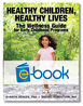 Healthy Children, Healthy Lives (e-book): The Wellness Guide for Early Childhood Programs
