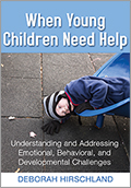 When Young Children Need Help: Understanding and Addressing Emotional, Behavioral, and Developmental Challenges