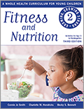 Fitness and Nutrition: A Whole Health Curriculum for Young Children series