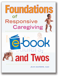 Foundations for Responsive Caregiving (e-book): Infants, Toddlers, and Twos
