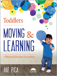 Toddlers Moving & Learning: A Physical Education Curriculum