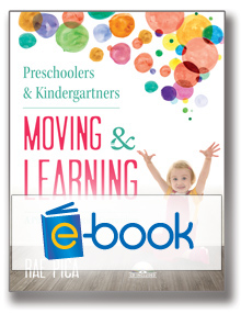Preschoolers & Kindergartners Moving and Learning (e-book): A Physical Education Curriculum