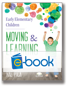 Early Elementary Children Moving and Learning (e-book )