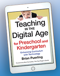 Teaching in the Digital Age for Preschool and Kindergarten: Enhancing Curriculum with Technology