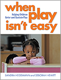 When Play Isn't Easy: Helping Children Enter and Sustain Play
