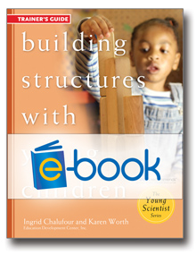 Building Structures with Young Children Trainer's Guide (e-book)