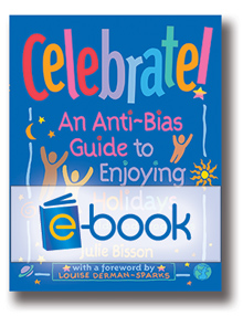 Celebrate! (e-book): An Anti-Bias Guide to Enjoying Holidays in Early Childhood Programs