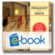 Pedagogy and Space (e-book): Design Inspirations for Early Childhood Classrooms