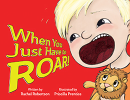 Image of the book When You Just Have to Roar!