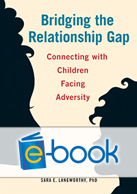 Bridging the Relationship Gap (e-book): Connecting with Children Facing Adversity
