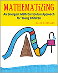 Mathematizing: An Emergent Math Curriculum Approach for Young Children