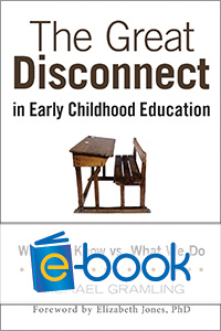 The Great Disconnect in Early Childhood Education (e-book): What We Know vs What We Do