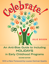 Celebrate! 2nd Edition: Meeting the Challenge of Holidays in Early Childhood Programs