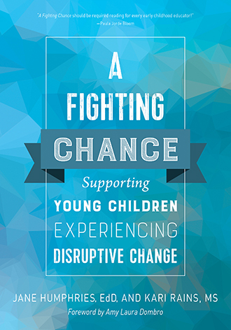 A Fighting Chance: Supporting Young Children Experiencing Disruptive Change
