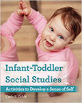 Infant-Toddler Social Studies: Activities to Develop a Sense of Self