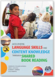 Accelerating Language Skills and Content Knowledge Through Shared Book Reading