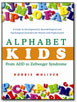 Alphabet Kids -- From ADD to Zellweger Syndrome