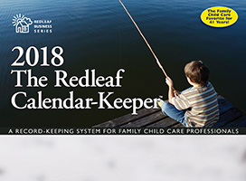 Redleaf Calendar-Keeper 2018: A Record-Keeping System for Family Child Care Providers