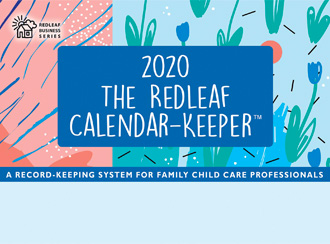 Redleaf Calendar-Keeper 2020: A Record-Keeping System for Family Child Care Professionals