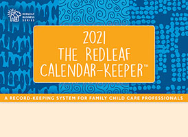 Redleaf Calendar-Keeper 2021: A Record-Keeping System for Family Child Care Professionals