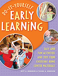Do-It-Yourself Early Learning: Easy and Fun Activities from Everyday Home Center Materials
