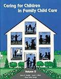 Caring for Children in Family Child Care, Volume 2