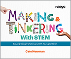 Making and Tinkering with STEM:Solving Design Challenges with Young Children