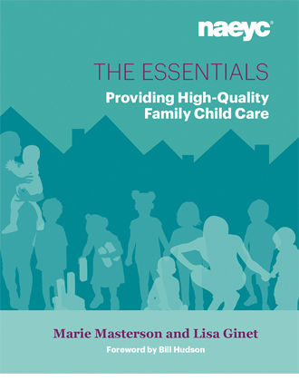 The Essentials: Providing High-Quality Family Child Care