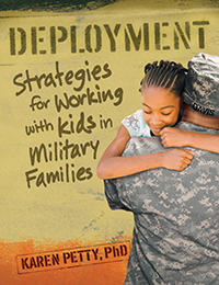 Deployment: Strategies for Working with Kids in Military Families