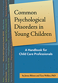 Common Psychological Disorders in Young Children?: A Handbook for Early Childhood Professionals