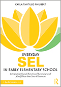 Everyday Sel in Early Childhood: Integrating Social-Emotional Learning and Mindfulness Into Your Classroom
