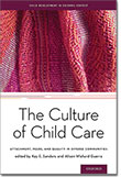 The Culture of Child Care: Attachment, Peers, and Quality in Diverse Communities