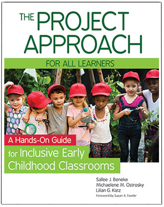 Project Approach for All Learners: A Hands-On Guide for Inclusive Early Childhood Classrooms