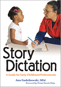 Story Dictation: A Guide for Early Childhood Professionals