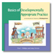 Basics of Developmentally Appropriate Practice Introduction for Teachers of Kindergarten