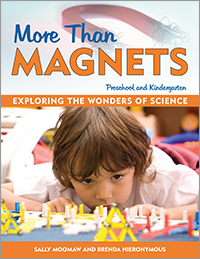 More Than Magnets: Exploring the Wonders of Science in Preschool and Kindergarten