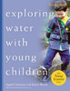 Exploring Water with Young Children Trainer's Guide
